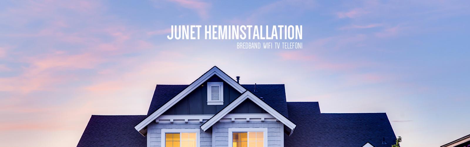 Junet Heminstallation